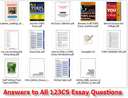 answers to all toefl essay ebook Ets - toefl publishes its official list of toefl essay topics on its website all essays assigned on the actual toefl test come from this list this ebook has 450 sample essays with scores of 60.